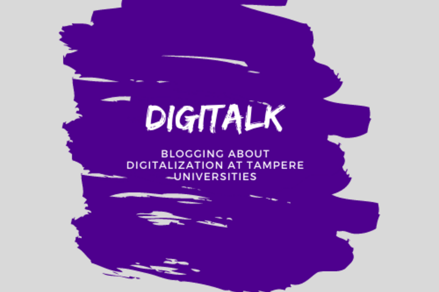 DigiTalk- Blogging about Digitalization at Tampere Universities
